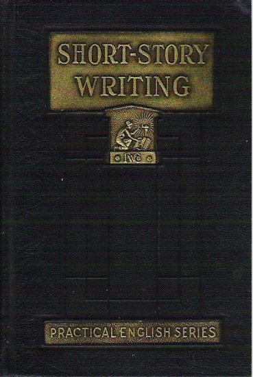 Short Story Writing Practical English Series Kleiser Funk and Wagnalls 1929