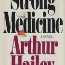 Strong Medicine Hardcover Novel by Arthur Hailey 0385180144