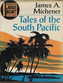 Tales of the South Pacific - James Michener 1947 Hard Cover Large Print