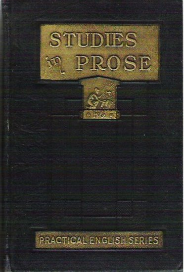 Miscellaneous Studies in Prose 1911 Practical English Grenville Kleiser