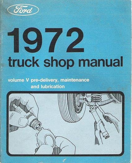 Ford 1972 Truck Shop Manual Volume 5 Pre-delivery Maintenance Lubrication