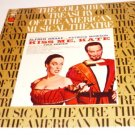 1973 Kiss Me Kate lp - Alfred Drake Cole Porter Patricia Morison Columbia 32609