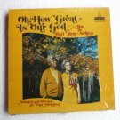 Oh How Great Is Our God lp - Jim and Mary Jane Sellers ss-2065