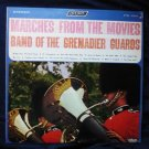 Marches from the Movies by Band of the Grenadier Guards lp ps 434