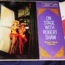 On Stage with Robert Shaw 1958 rca Victor Red Seal lm2231