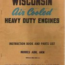 Vintage Wisconsin Air Cooled Heavy Duty Engines Instructions and Parts List abn akn mm-253 b