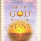 What if God Were the Sun by John Edward 1588720039