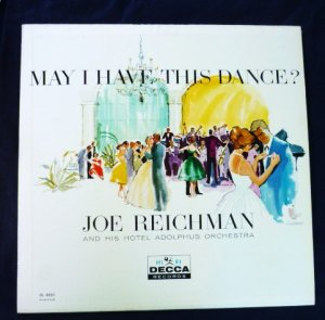 May I Have This Dance lp- Joe Reichman Hotel Adolphus dl 4060 NM