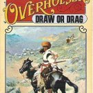 Wayne D Overholser Western - Draw or Drag - 1974