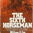The Sixth Horseman - William R Cox - A Western Novel 1972