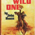 The Wild One - John Reese 1972 Western Novel
