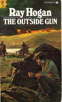 The Outside Gun by Ray Hogan - A 1964 Western Novel