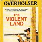 The Violent Land - Wayne D Overholser 1972 Dell Western