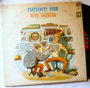 Fraternity Rush - Boyd Raeburn 6 eye lp - cl-957