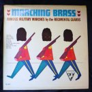 Marching Brass lp Famous Military Marches by the Regimental Guards su237