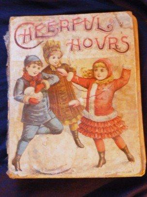 Cheerful Hours an 1889 antique book by O M Dunham