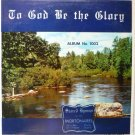 To God Be the Glory Lp - The Mortonaires ms 1002 Rare Album