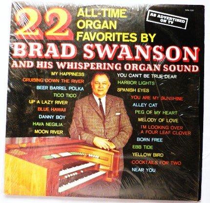 22 All Time Organ Favorites - Brad Swanson lp swa1020