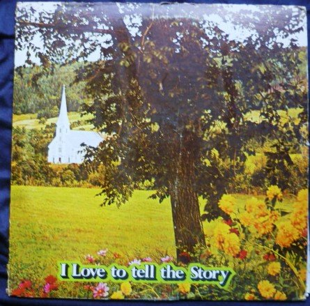 I Love to Tell the Story by Various Artists - 2 Record Set P2S 5568