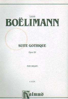 Leon Boelimann Suite Gothique Opus 25 Music for Organ Boellmann