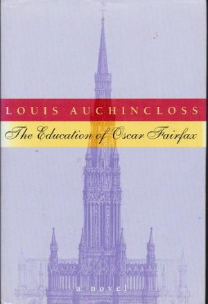 The Education of Oscar Fairfax - Louis Auchincloss 0395739187