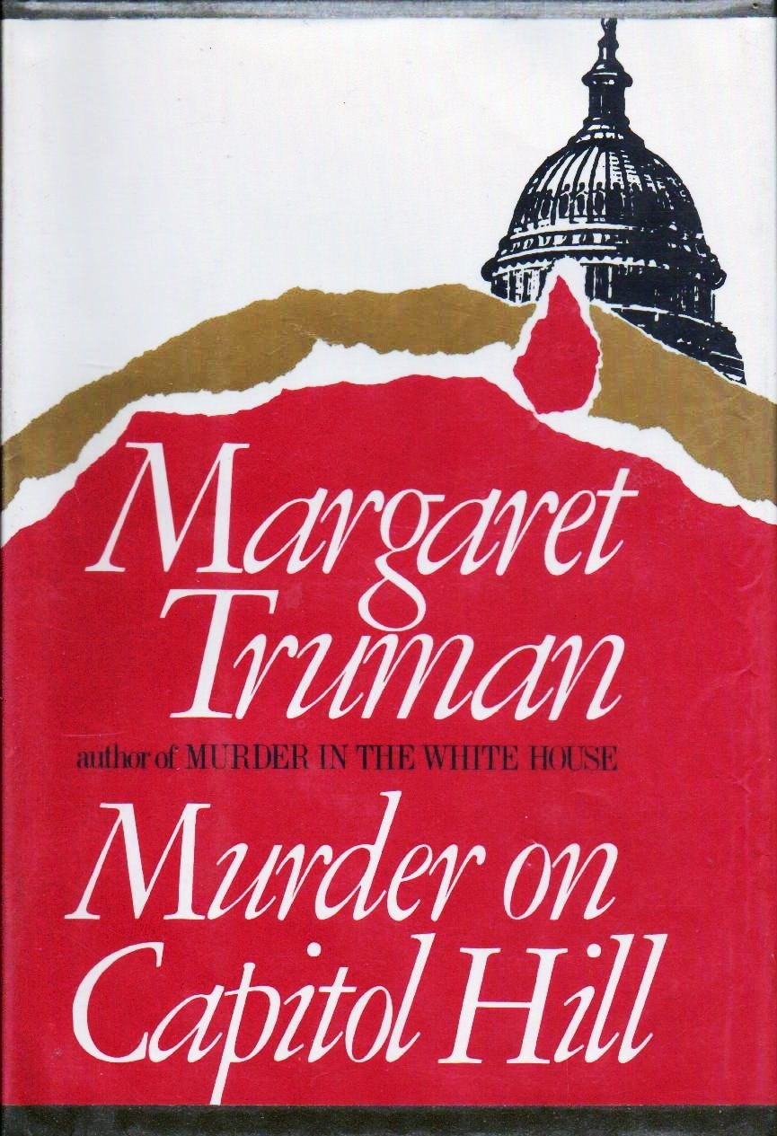 Murder on Capitol Hill A Novel by Margaret Truman Hardcopy 0877953120
