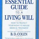 The Essential Guide to a Living Will: Right to Refuse Medical Treatment 0132846624