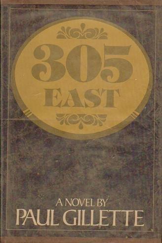 305 East : A novel - Paul Gillette 0877950822