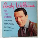 Andy Williams Two Time Winners lp - Andy Williams clp 3026