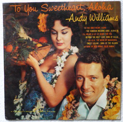 To You Sweetheart Aloha lp - Andy Williams clp 3029