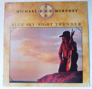 Blue Sky Night Thunder lp - Michael Murphey 33290