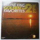 Wayne King lp Golden Favorites Volume 2 dl75134