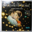 Love me with All Your Heart lp - the Charles Raymond Singers W9018