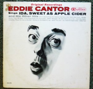 Eddie Cantor lp Sings Ida Sweet As Apple Cider and His Other Hits cal870