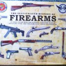 Illustrated History of Firearms: NRA in Assoc w National Firearms Museum 0785827382
