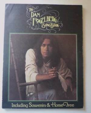 The Dan Fogelberg Songbook Including Souvenirs and Home Free