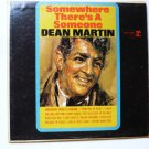 Somewhere Theres a Someone lp - Dean Martin r6201