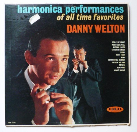 Harmonica Performances of all Time Favorites lp - Danny Welton crl57347