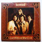 Lost Without Your Love lp - Bread 7e-1094