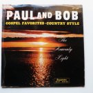 Paul and Bob: Gospel Favorites Country Style - The Heavenly Light lp 136