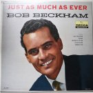 Just As Much As Ever lp by Bob Beckham DL 8967
