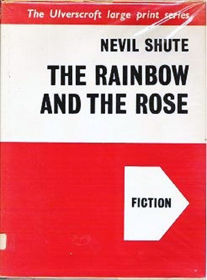 The Rainbow and the Rose by Nevil Shute Large Print Vintage Book