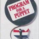 Program for a Puppet Roland Perry Hardcopy Suspense Novel 0517541017