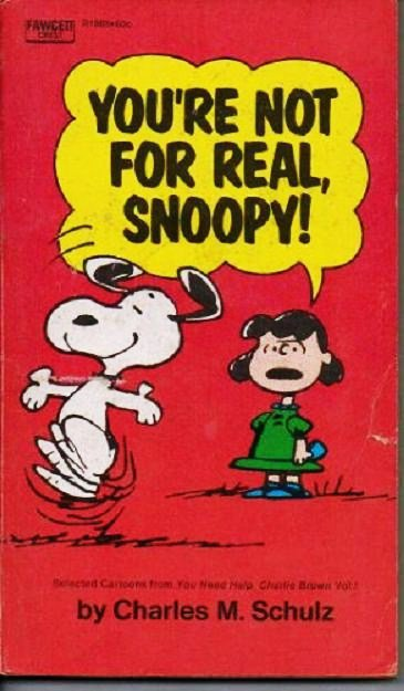 Youre Not for Real Snoopy - Charles M Schulz 1971 PB