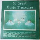 50 Great Music Treasures lp by Many Artists Operas Symphonies Ballet