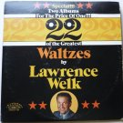 22 of the Greatest Waltzes by Lawrence Welk - Two lp