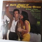 What Now My Love lp by Herb Alpert and the Tijuana Brass - Stereo