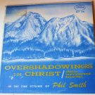 Overshadowings in Christ Choice Instrumental Favorites lp Phil Smith