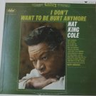 I Dont Want To Be Hurt Anymore lp by Nat King Cole