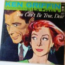 You Cant Be True Dear lp by Ken Griffin